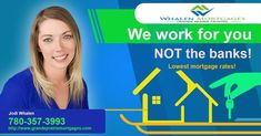 Is your mortgage up for renewal and you want to shop and get the lowest interest rate for your Grande Prairie Mortgage? Call me today Jodi Whalen Lowest Mortgage Rates, Mortgage Interest Rates, Best Interest Rates, Mortgage Companies, Mortgage Tips, Mortgage Humor, Mortgage Loan Officer, Mortgage Payment, Refinance Mortgage