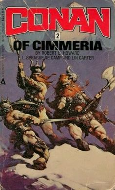 Conan of Cimmeria (Conan (Lancer/Ace Books), book by Lin Carter, L Sprague de Camp and Robert E Howard - book cover, description, publication history. Ace Books, Sci Fi Books, Good Books, Tex Ritter, Robert E Howard, Conan Comics, Dc Comics, Western Comics, Frank Frazetta
