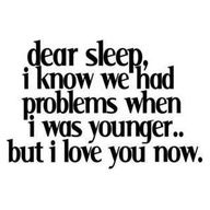 :)  When I was young and became tired... Mom would find me in bed taking a nap..... Im still that way. Power naps are AWESOME!