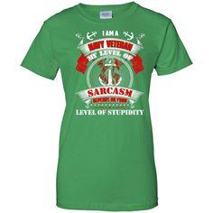 I Am A Navy Veteran - My Level Of Sarcasm Tshirt