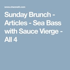 Sunday Brunch - Articles - Sea Bass with Sauce Vierge - All 4