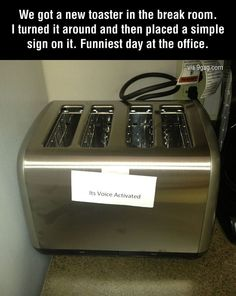 Hahaha wish we used a toaster at work!