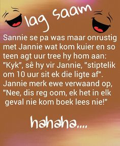 Lag vir `n slag! Wedding Jokes, Afrikaanse Quotes, A Little Life, Motivational Quotes, Inspirational Quotes, Laugh At Yourself, Set You Free, Picture Quotes, Verses