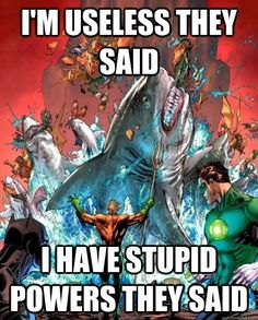 Why Aquaman is a total badass.