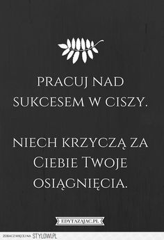 Stylowi.pl - Odkrywaj, kolekcjonuj, kupuj Daily Quotes, Woman Quotes, True Quotes, Motivational Words, Inspirational Quotes, Favorite Quotes, Best Quotes, Swimming Motivation, Fight For Your Dreams