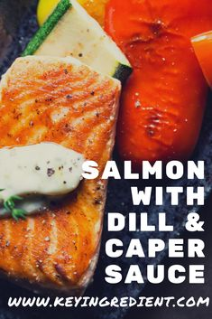 Salmon With Dill and Caper Sauce. Discover our recipe rated by 14 members. Grilled Salmon Recipes, Healthy Salmon Recipes, Healthy Food Blogs, Fish Recipes, Food Journal, Lose 20 Pounds, Meals For One, Eating Habits, Juice 3