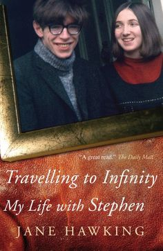 Travelling to Infinity: My Life With Stephen by Jane Hawking
