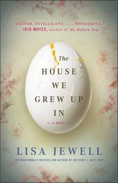 The House We Grew Up In | Lisa Jewell | 9781476702995 | NetGalley