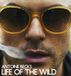 """Top House Music Blog Posts """"Life Of The Wild"""" By Antoine Becks! #edm"""