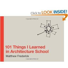 101 Things I Learned in Architecture School: Matthew Frederick: Books