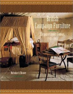 British Campaign Furniture: Elegance Under Canvas, 1740-1914 by Nicholas A. Brawer Travelling furniture used by British soldiers over one-and-a-half centuries. For the travelling British soldier, campaign furniture - chairs, desks, and other items, brought the comfort and civility of home to life under canvas. Made to be carried on the march and assembled on site, campaign furniture reached an aesthetic apex in 18th- and 19th-century England.