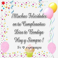 Felicidades Happy Birthday Quotes, Happy Birthday Wishes, It's Your Birthday, Birthday Cards, Happy B Day Images, Love Heart, Birthdays, Party, Pictures