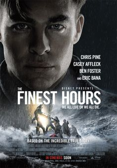 The Finest Hours - Movie Poster - 2016 - Action - Chris Pine - Casey Affleck - Ben Foster - Eric Bana