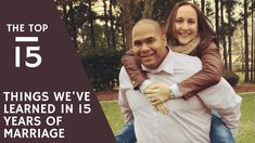 15 Lesson We Learned in 15 Years of Marriage-