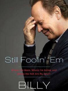 Still Foolin' 'Em – Billy Crystal Great Books, New Books, Books To Read, Amazing Books, Date, Billy Crystal, Bette Midler, Thing 1, Robin Williams