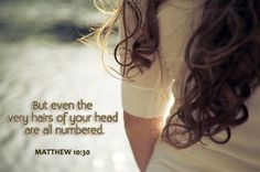 He is ALL KNOWING  Matthew 10:30 ~ But even the very hairs of your head are all numbered...