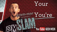 CM Punk's Grammar Slam - Your vs. You're **Warning: Contains some inappropriate language.**