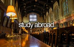 I would love to go somewhere to study, always wanted to go to Oxford or Cambridge but not sure if that would constitute abroad or not...
