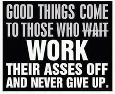 Work hard......Play hard.....