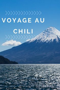 Voyager Loin, Fjord, Rest Of The World, Travel Advice, Mount Rainier, South America, Chile, Mountains, Road Trips