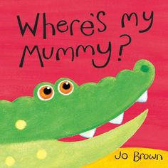 Where's My Mummy? (Mini Hardbacks)