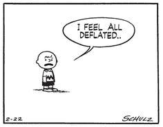 I feel all deflated.