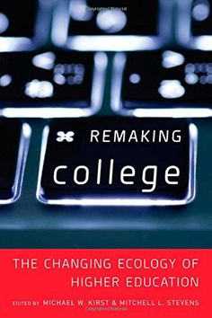 Remaking College: The Changing Ecology of Higher Education by Mitchell Stevens http://www.amazon.com/dp/0804793298/ref=cm_sw_r_pi_dp_sNL-ub0EPGAK0