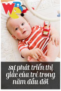 [Chăm sóc bé] Sự phát triển thị giác của trẻ trong năm đầu đời. Hãy tìm hiểu về các mốc phát triển thị giác của con để biết bạn có thể làm gì tốt nhất cho đôi mắt và tầm nhìn của bé trong tương lai.