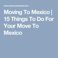 Moving To Mexico I Need To Know, Things To Know, Best Places To Move, Flight Facilities, Living In Mexico, Puerto Vallarta, Retirement Planning, How To Plan, Macedonia