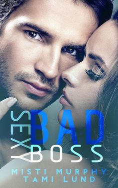 Title: Sexy Bad Boss (Sexy bad Series #3) Authors: Misti Murphy & Tami Lund Genre: Contemporary Romance Cover Designer:Booming Covers        James Frost is all work and no play. H…