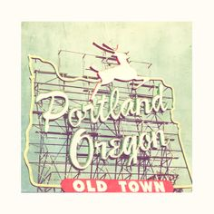 Portland photograph, Oregon photography, city sign, old town, Portland Dear, mint green retro, cherry red, Pacific NW travel.