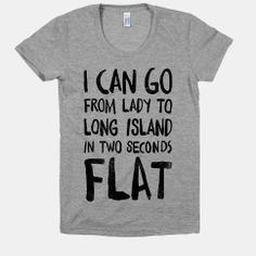 I Can Go From Lady To Long Island In 2 Seconds Flat (Vintage) #funny #style #state #pride #longisland #lady #cute #girly #sassy #diva #shirt
