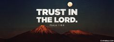 Trust In The Lord Not Men.