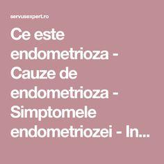 Ce este endometrioza - Cauze de endometrioza - Simptomele endometriozei - Infertilitate la femei cu endometrioză - durere pelvină femei