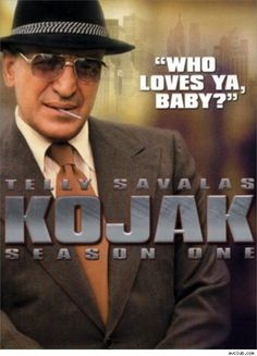 Never liked this programme. KOJAK - Telly Savalas was trying to quit smoking and that's why he always had a lollipop in his mouth on Kojak.