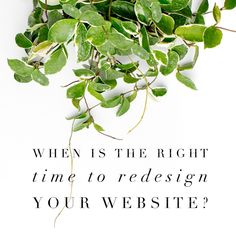 A list of questions to ask yourself before deciding if now is the time to revamp your website.