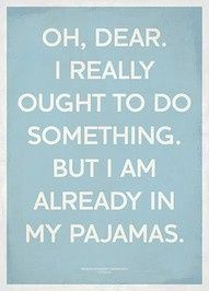 #Pinterest Daily Pin  :: Funny Quote  Do you love your PJs? printables