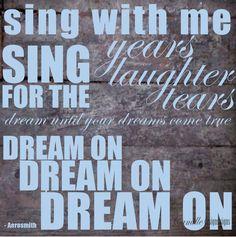 Aerosmith Dream On lyrics in Vinyl by Camille Designs Signs wall art vinyl lettering