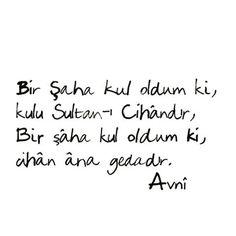 Bir Şah'a kul oldum ki, Kulu Sultan-ı Cihândır, Bir şâha kul oldum ki, cihân âna gedadır. (muhtaçtır) #FatihSultanMehmet