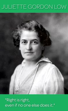 Juliette Gordon Low is the founder of the Girl Scouts of the U.S.A, the largest organization for girls and women in the world.