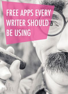 FREE APPS EVERY WRITER/BLOGGER SHOULD BE USING via XO PIXEL
