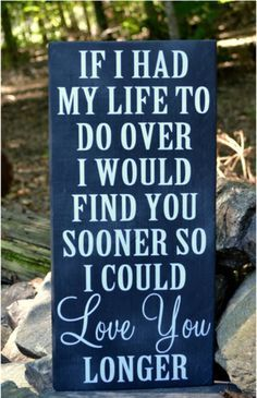 Wedding Sign Chalkboard Wedding Decor Chalkboard Wooden Typography Art If I Had My Life To Do Over Love You Longer Rustic Wedding Love Quote - Love Quotes - BrowseQuotes. Love Quotes For Wedding, Great Quotes, Quotes To Live By, Me Quotes, Inspirational Quotes, Wisdom Quotes, Chalkboard Wedding, Chalkboard Art, The Words