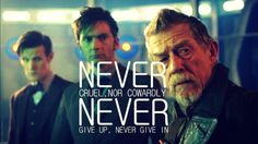 The Doctor's Promise: Never cruel nor cowardly. Never give up never give in