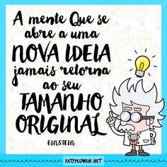 "Frase do Einstein sobre ideias - ""Mente que se abre a uma nova ideia"" Life Philosophy, Albert Einstein, Good Vibes, Im Not Perfect, Geek Stuff, Lettering, Thoughts, Comics, Quotes"