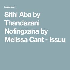 Sithi Aba by Thandazani Nofingxana by Melissa Cant - Issuu I Am An African, Xhosa, Publication Design, African Culture, Aba, Textile Design, Unity, My Design