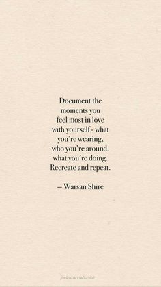 """""""Recreate and repeat"""" - Warsan Shire"""