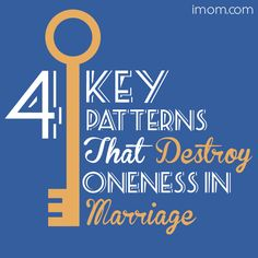The 4 patterns that can destroy oneness in your #marriage. #marriageadvice