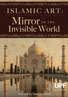 Islamic Art: Mirror of the Invisible World (directed by Rob Gardner, produced by Unity Productions Foundation, 2011)