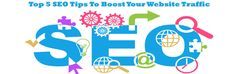 Top 5 #SEO Tips To Boost Your Website Traffic