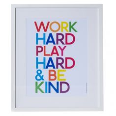 Work Hard, Play Hard & Be Kind White Frame | Unique Wall Art | Vintage, Contemporary, Metal, Unusual Wall Art | Homeware | Oliver Bonas